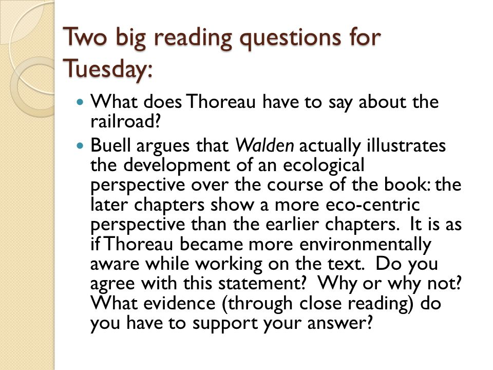 Two big reading questions for Tuesday: What does Thoreau have to say about the railroad.