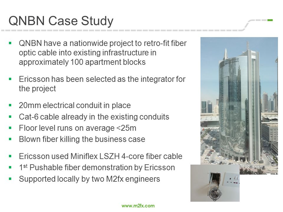 QNBN Case Study  QNBN have a nationwide project to retro-fit fiber optic cable into existing infrastructure in approximately 100 apartment blocks  E