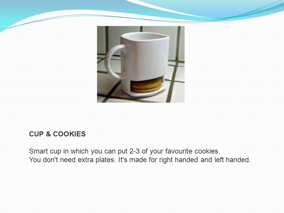 CUP & COOKIES Smart cup in which you can put 2-3 of your favourite cookies.