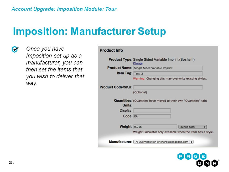 26 / Account Upgrade: Imposition Module Once you have Imposition set up as a manufacturer, you can then set the items that you wish to deliver that way.