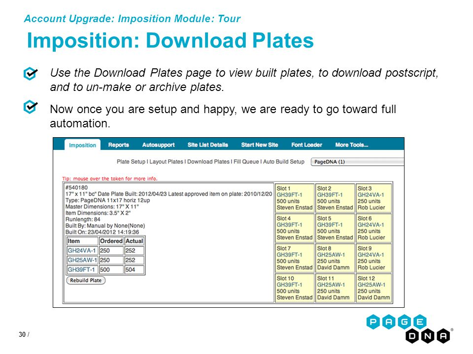 30 / Account Upgrade: Imposition Module: Tour Imposition: Download Plates Use the Download Plates page to view built plates, to download postscript, and to un-make or archive plates.