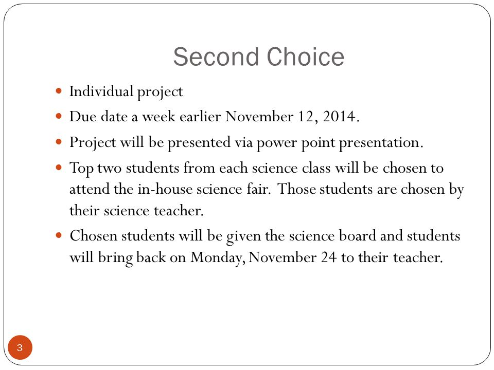 Second Choice 3 Individual project Due date a week earlier November 12, 2014.