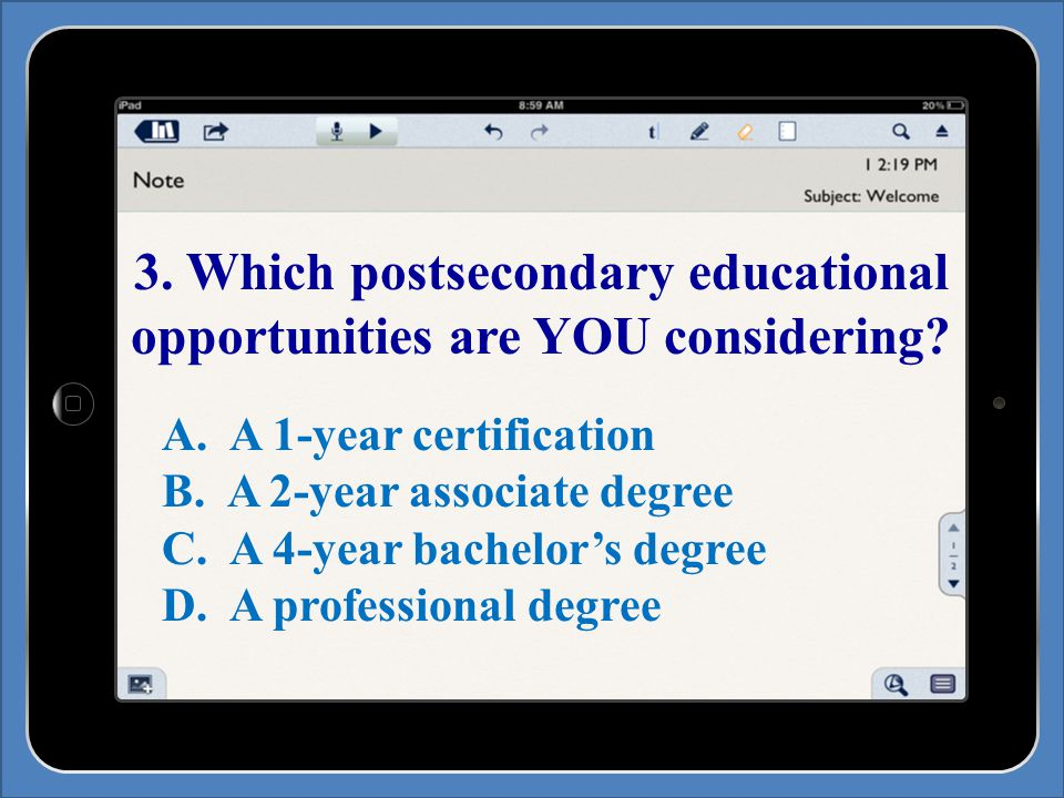 3. Which postsecondary educational opportunities are YOU considering.