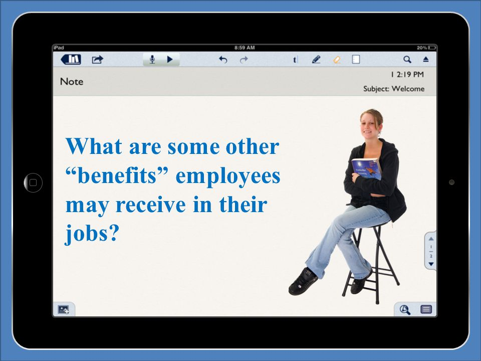 What are some other benefits employees may receive in their jobs