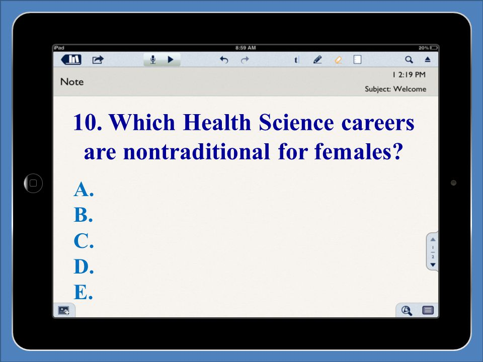 10. Which Health Science careers are nontraditional for females A. B. C. D. E.