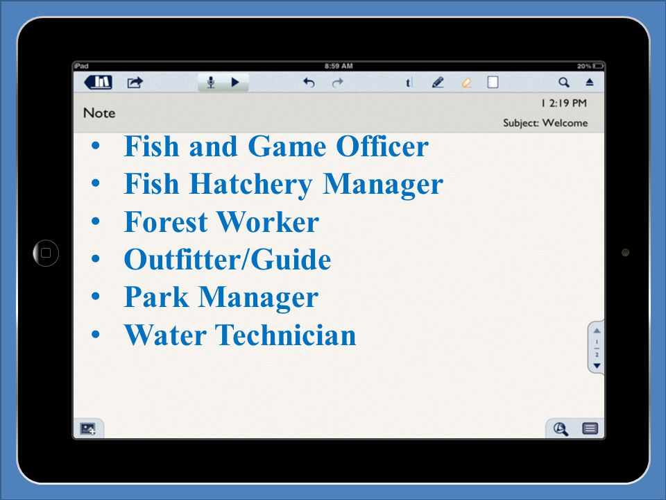 Fish and Game Officer Fish Hatchery Manager Forest Worker Outfitter/Guide Park Manager Water Technician