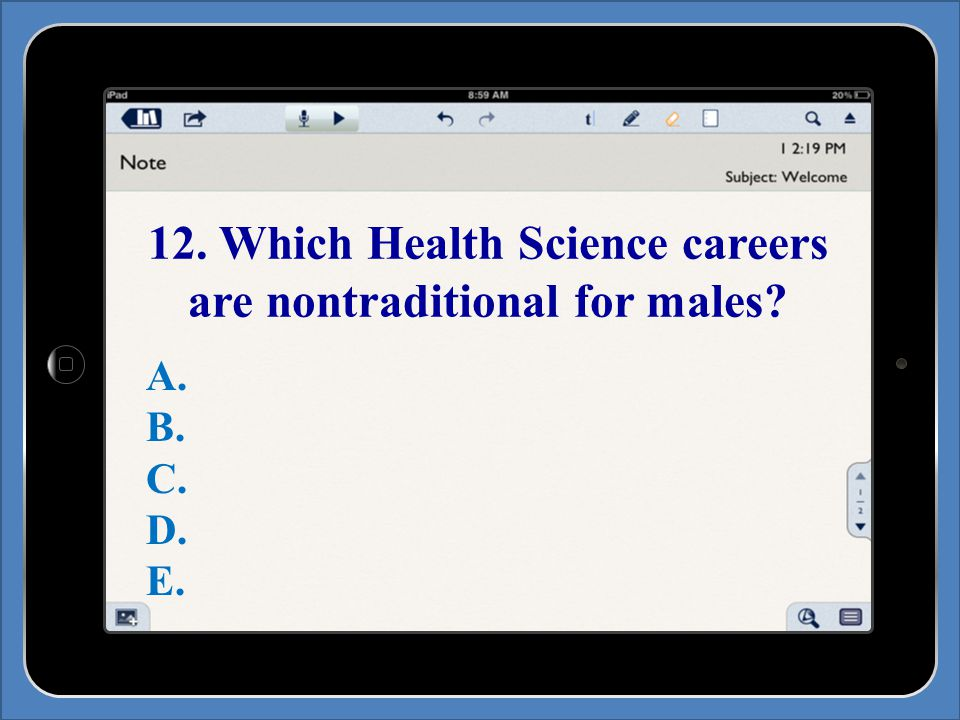 12. Which Health Science careers are nontraditional for males A. B. C. D. E.