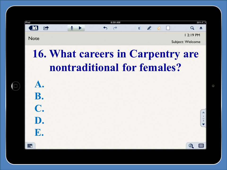 16. What careers in Carpentry are nontraditional for females A. B. C. D. E.