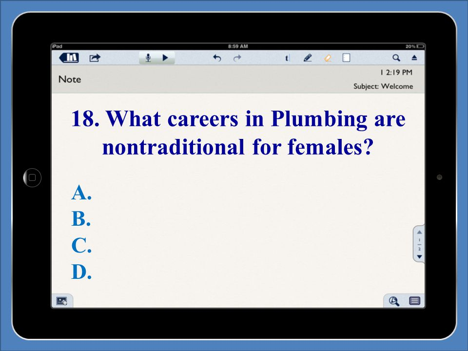 18. What careers in Plumbing are nontraditional for females A. B. C. D.