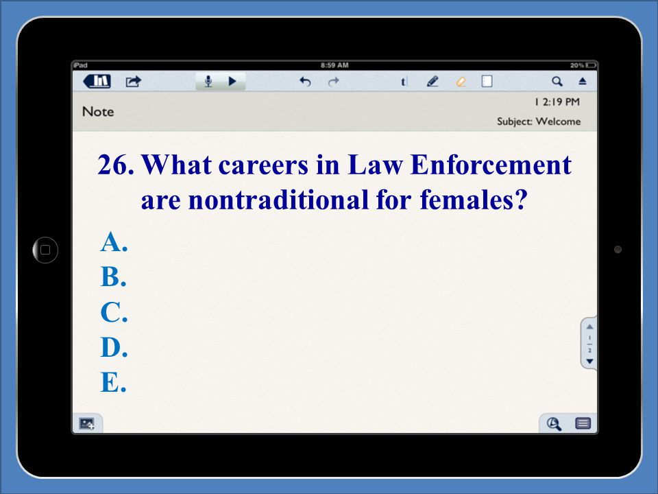 26. What careers in Law Enforcement are nontraditional for females A. B. C. D. E.