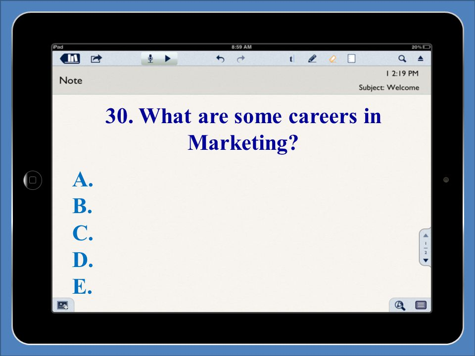 30. What are some careers in Marketing A. B. C. D. E.