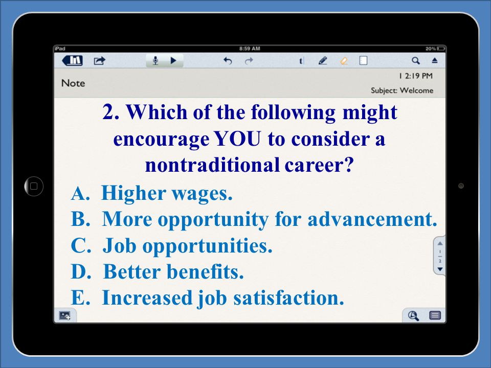 2. Which of the following might encourage YOU to consider a nontraditional career.