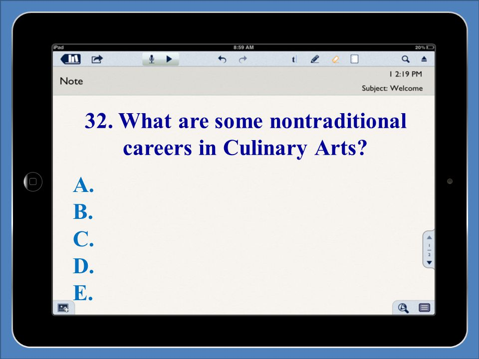 32. What are some nontraditional careers in Culinary Arts A. B. C. D. E.