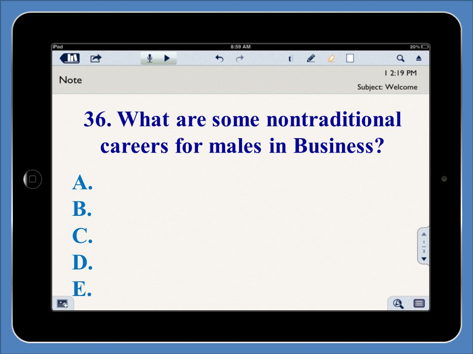 36. What are some nontraditional careers for males in Business A. B. C. D. E.