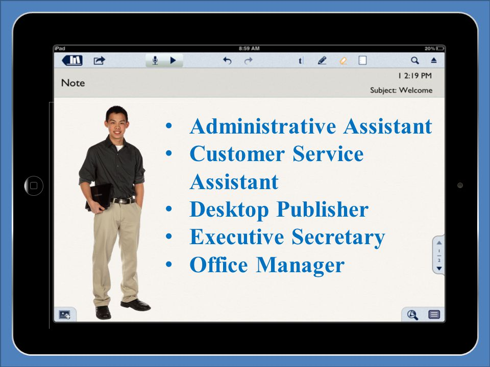 Administrative Assistant Customer Service Assistant Desktop Publisher Executive Secretary Office Manager