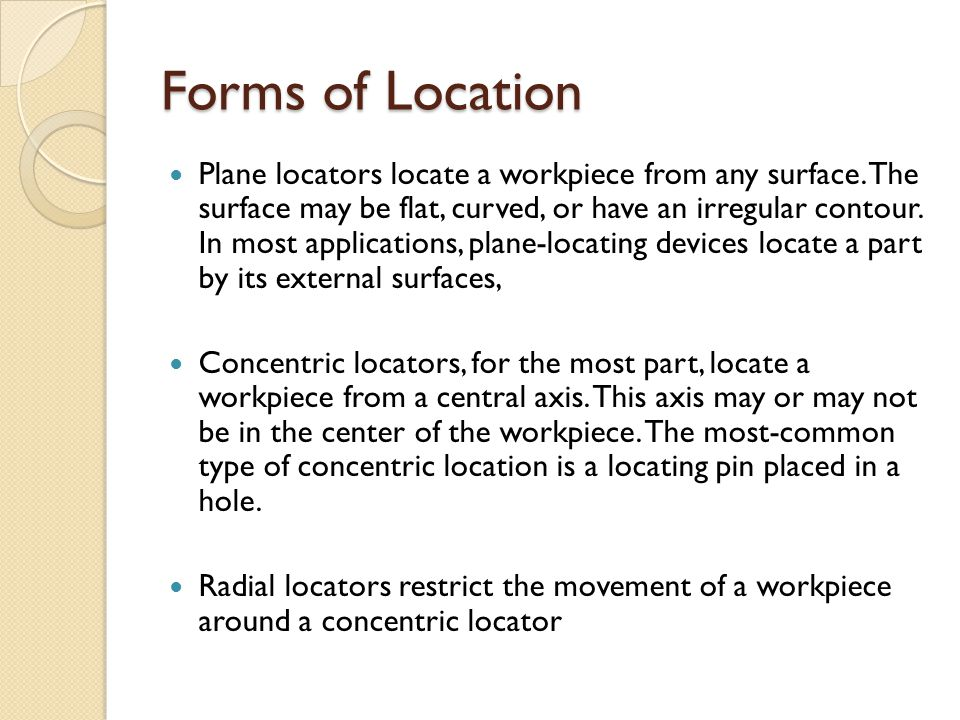 Locating from External Surfaces- Supports Supports are the principal devices used for this location in flat surfaces.