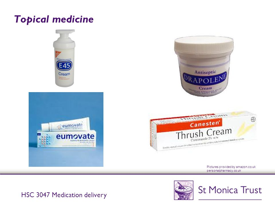 Topical medicine HSC 3047 Medication delivery Pictures provided by amazon.co.uk personalpharmacy.co.uk