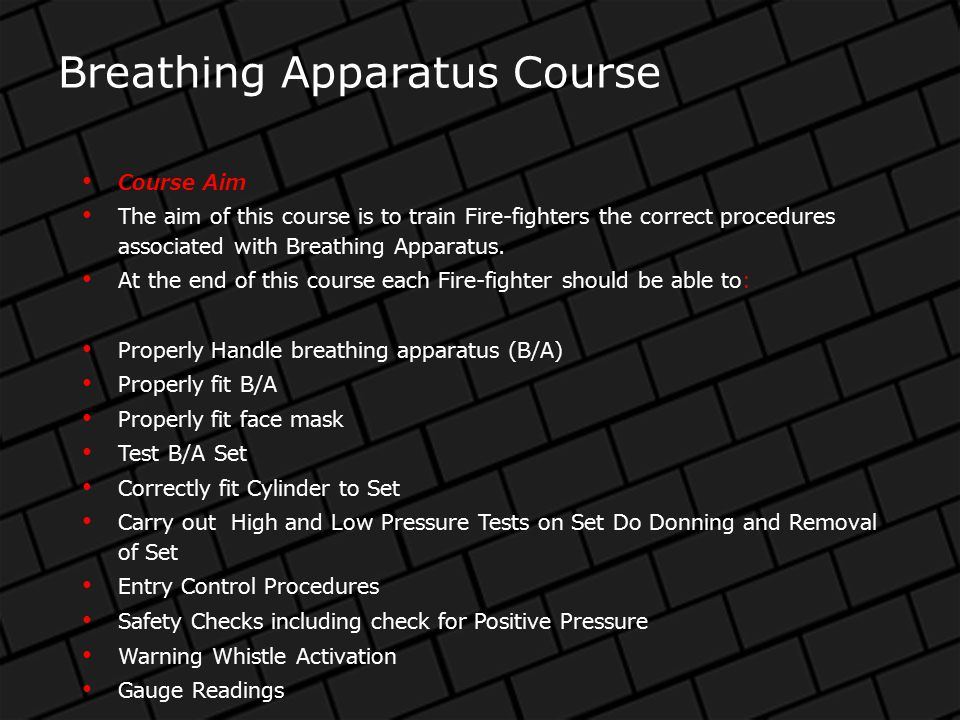The breathing apparatus training course is a two week duration course.