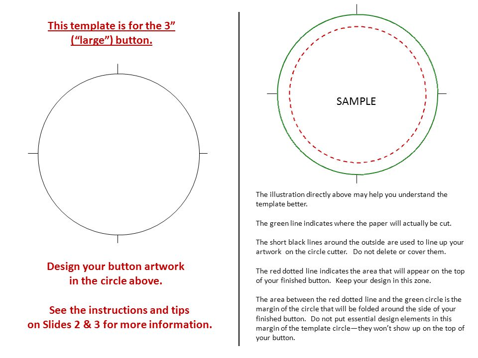 "Design your button artwork in the circle above. This template is for the 3"" (""large"") button. See the instructions and tips on Slides 2 & 3 for more i"
