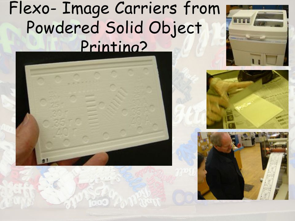 Flexo- Image Carriers from Powdered Solid Object Printing