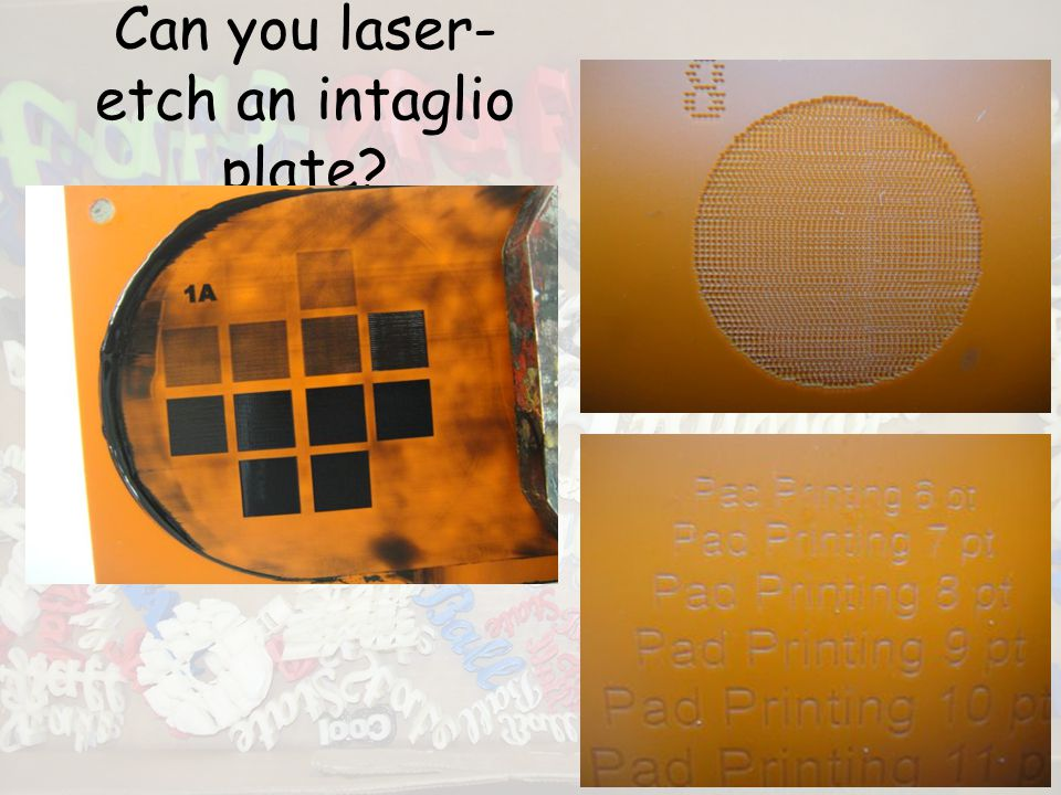 Can you laser- etch an intaglio plate