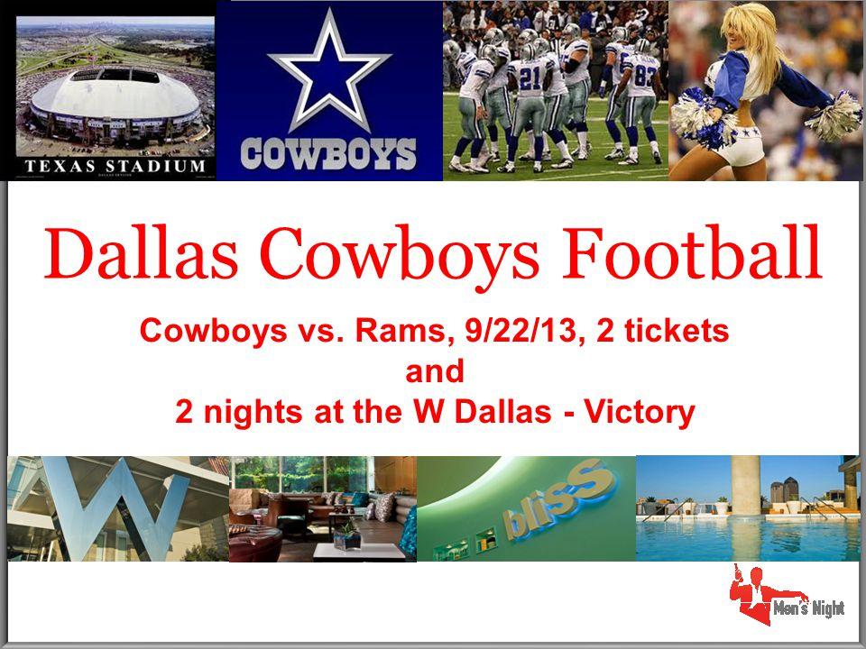 Dallas Cowboys Football Cowboys vs. Rams, 9/22/13, 2 tickets and 2 nights at the W Dallas - Victory