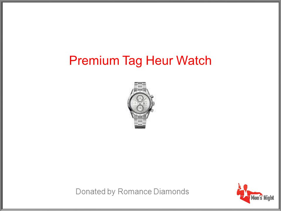 Premium Tag Heur Watch Donated by Romance Diamonds