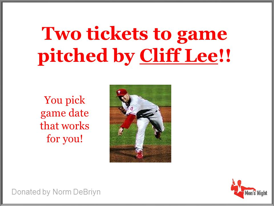 2 Tickets to game pitched by Cliff Lee Two tickets to game pitched by Cliff Lee!.