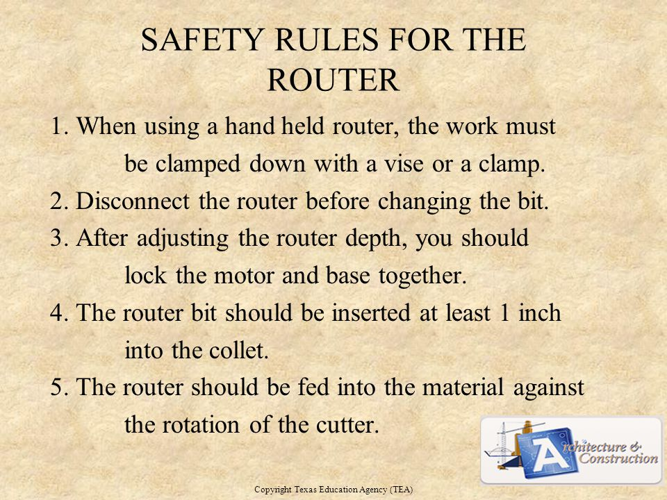 SAFETY RULES FOR THE ROUTER 1.