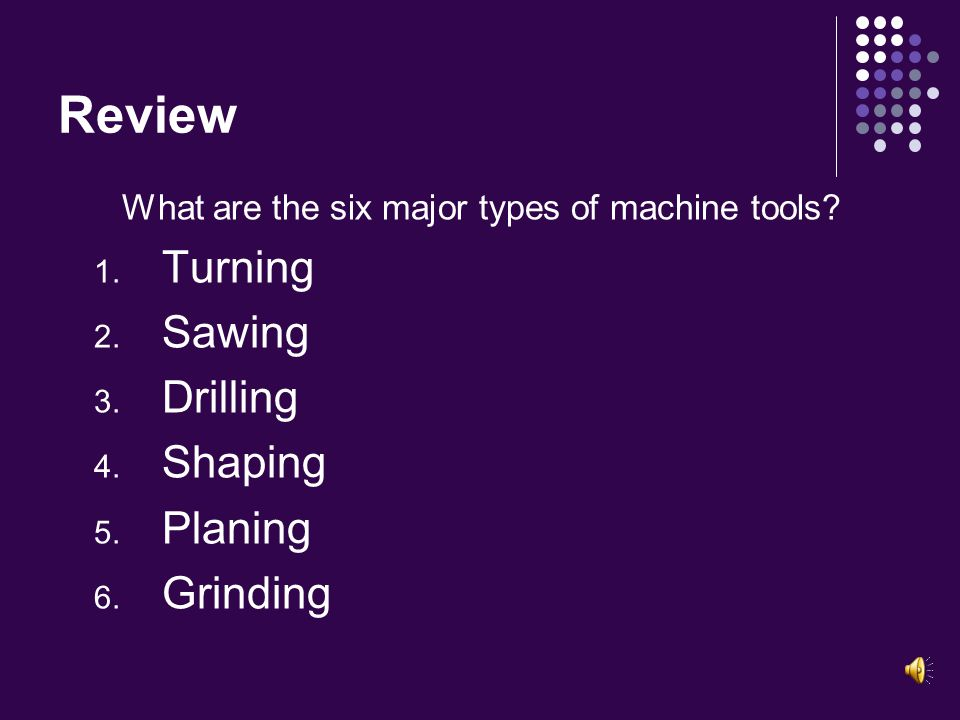 Review What are the common characteristics of machine tools.