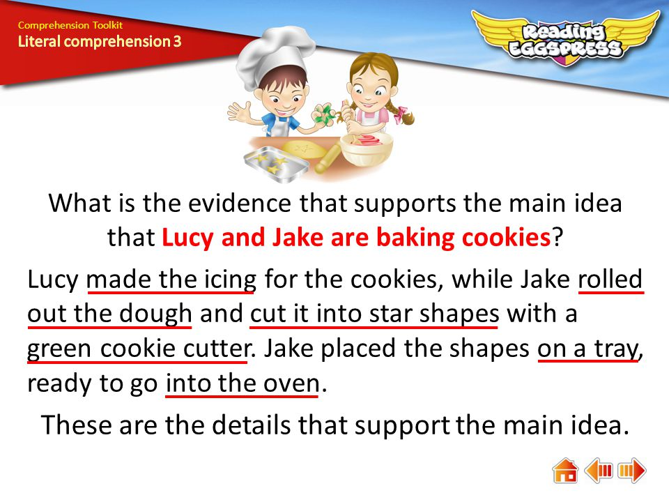 Comprehension Toolkit What is the evidence that supports the main idea that Lucy and Jake are baking cookies.