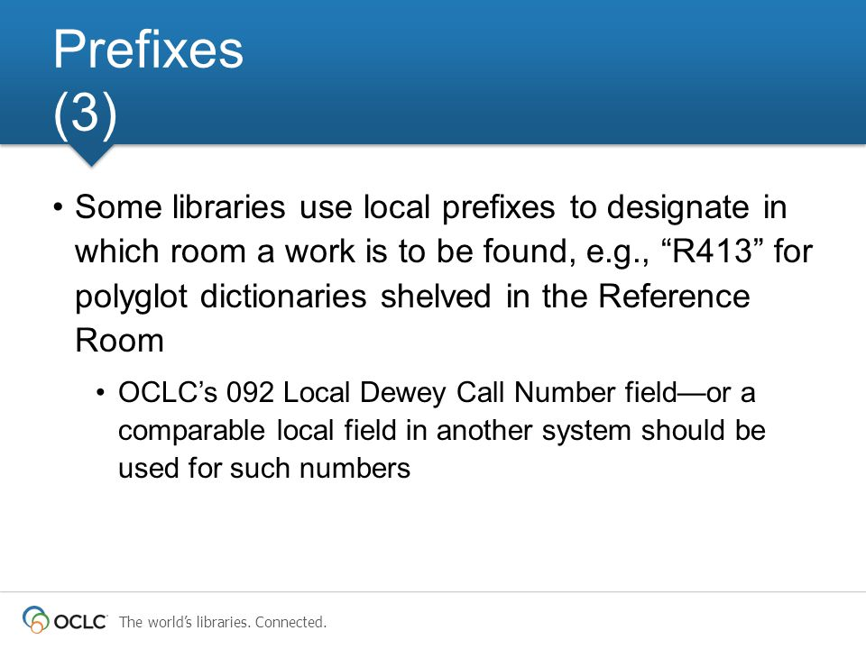 """The world's libraries. Connected. Some libraries use local prefixes to designate in which room a work is to be found, e.g., """"R413"""" for polyglot dictio"""