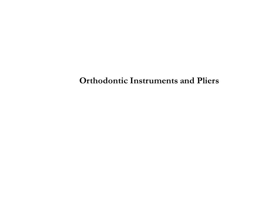 Orthodontic Instruments and Pliers