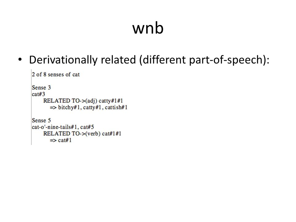 wnb Derivationally related (different part-of-speech):