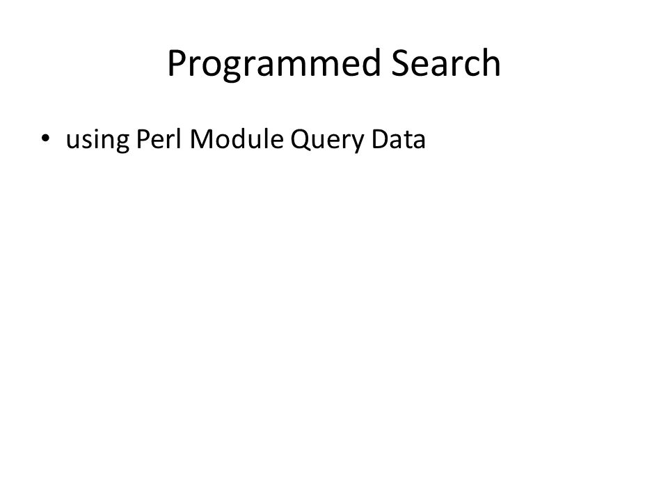 Programmed Search using Perl Module Query Data