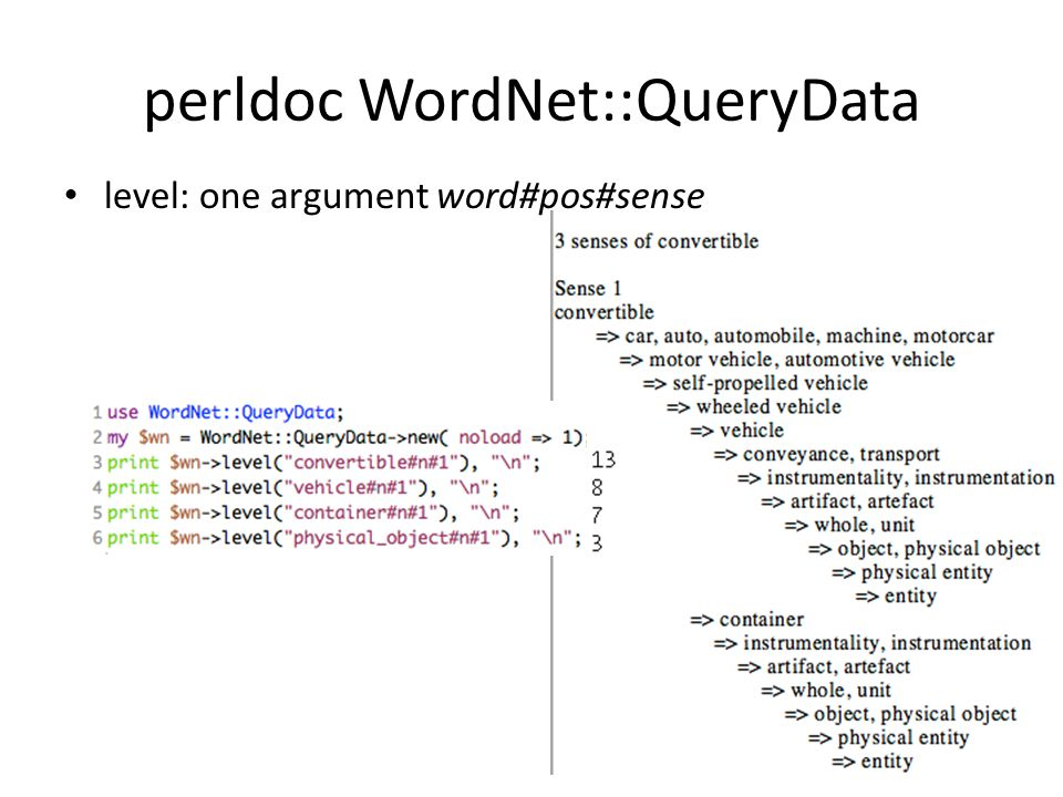 perldoc WordNet::QueryData level: one argument word#pos#sense