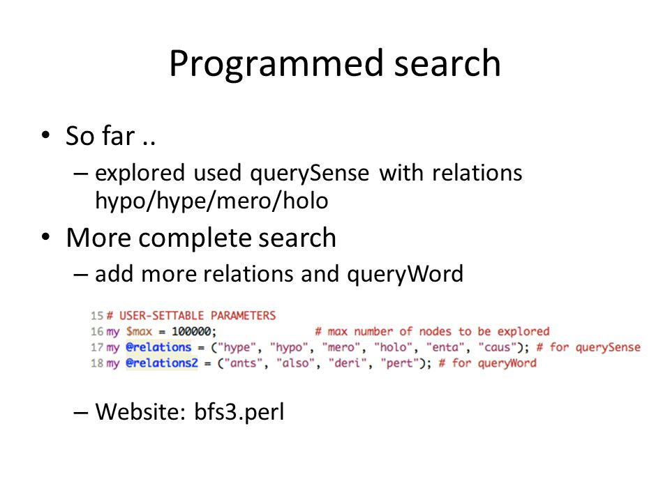 Programmed search So far..