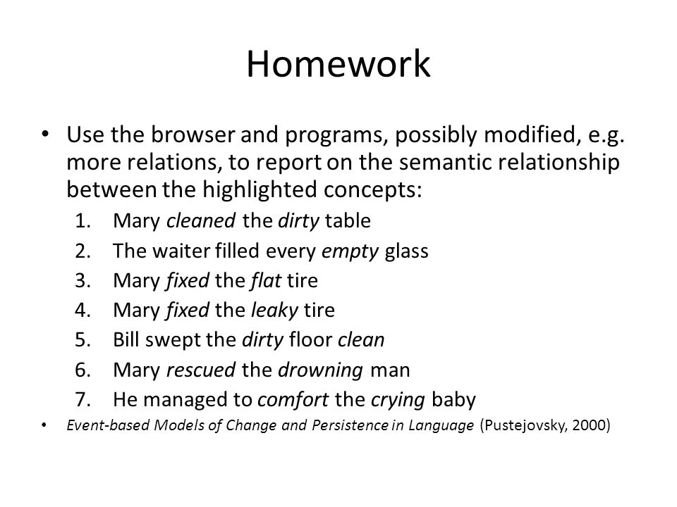 Homework Use the browser and programs, possibly modified, e.g.