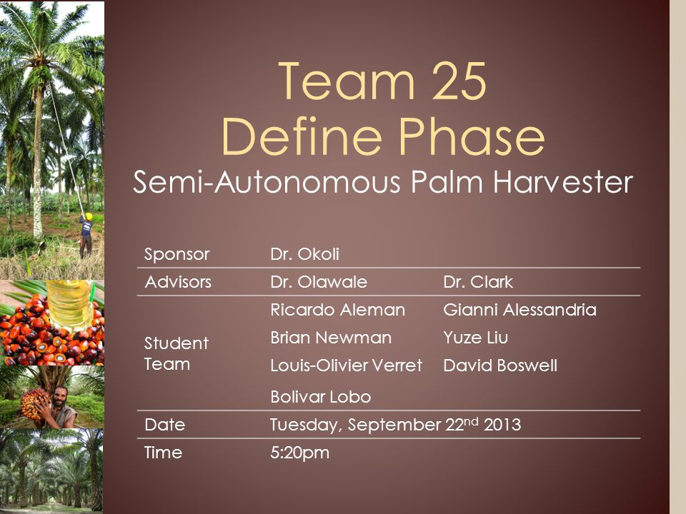 Team 25 Define Phase Semi-Autonomous Palm Harvester SponsorDr.