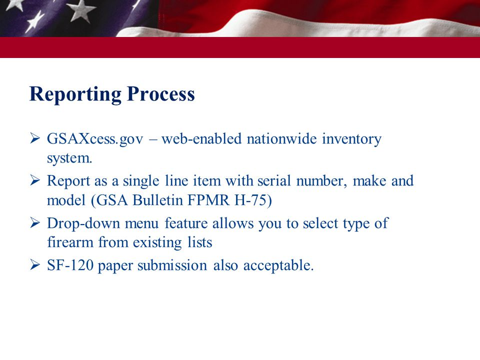 Reporting Process  GSAXcess.gov – web-enabled nationwide inventory system.