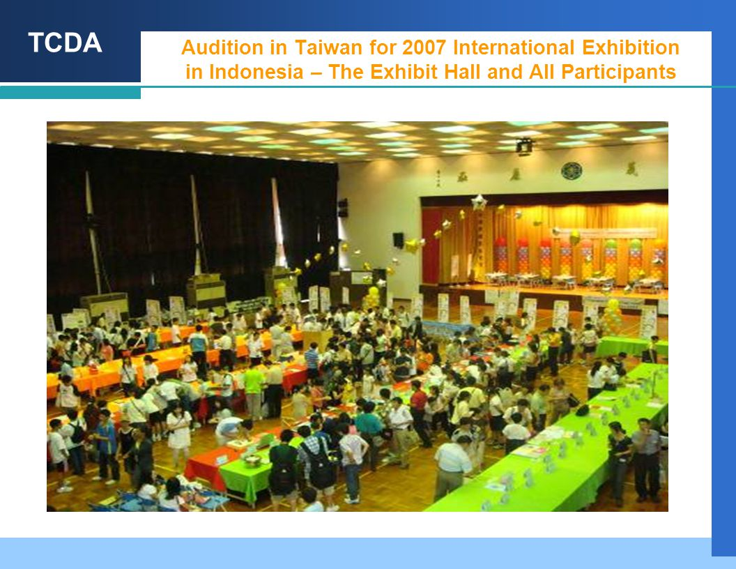 TCDA Audition in Taiwan for 2007 International Exhibition in Indonesia – The Exhibit Hall and All Participants