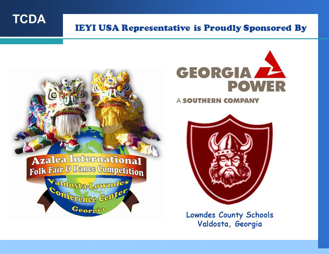 TCDA IEYI USA Representative is Proudly Sponsored By Lowndes County Schools Valdosta, Georgia