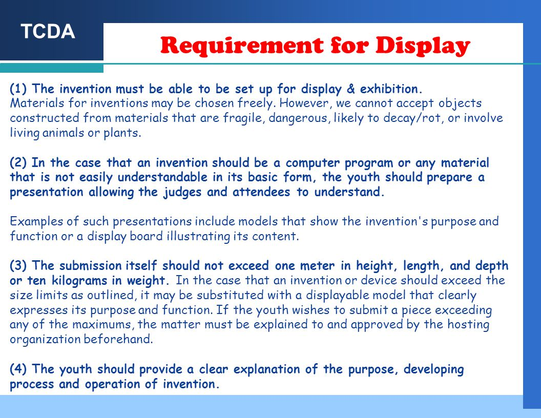 TCDA Requirement for Display (1) The invention must be able to be set up for display & exhibition.