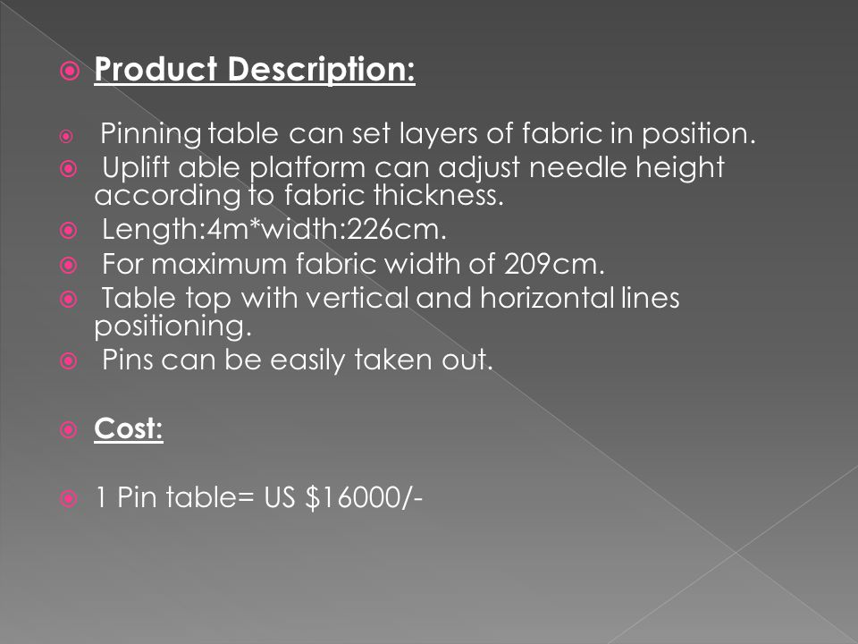  Product Description:  Pinning table can set layers of fabric in position.