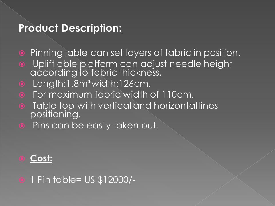Product Description:  Pinning table can set layers of fabric in position.