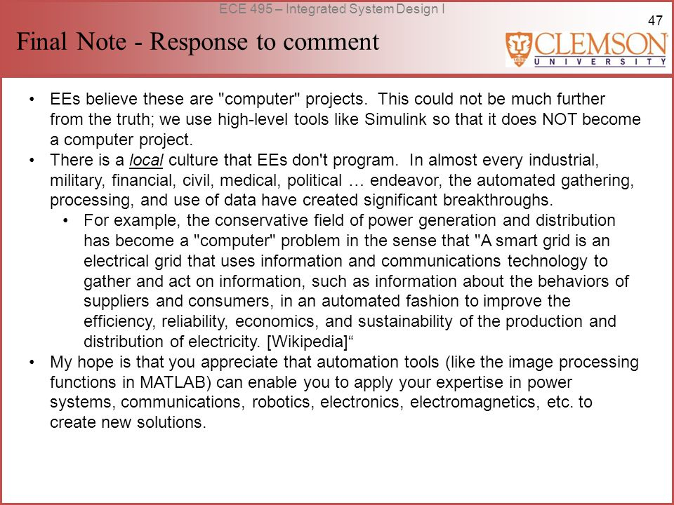 47 ECE 495 – Integrated System Design I Final Note - Response to comment EEs believe these are computer projects.