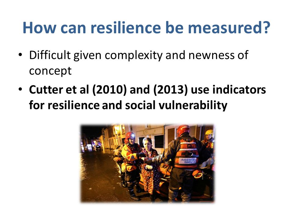 How can resilience be measured.