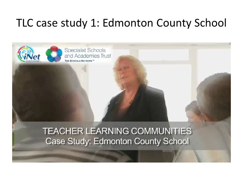 TLC case study 1: Edmonton County School