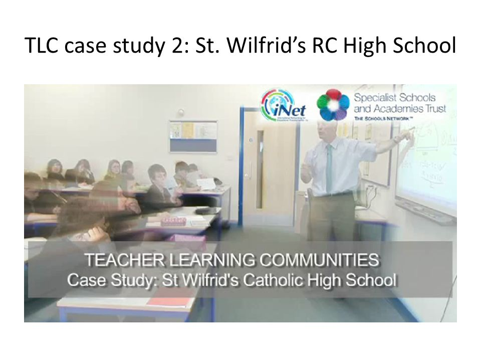 TLC case study 2: St. Wilfrid's RC High School