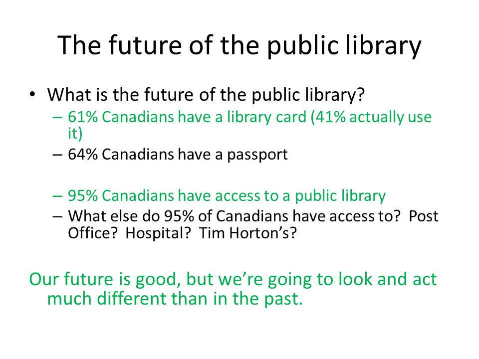 The future of the public library What is the future of the public library.